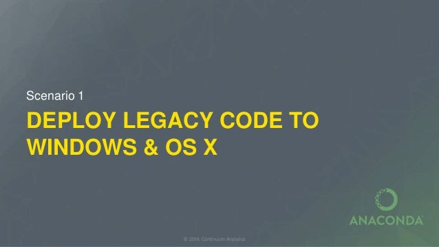 Bring New Life to Legacy Code with Anaconda