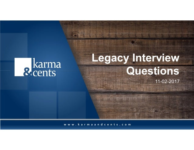 Legacy Interview Questions 11-02-2017
