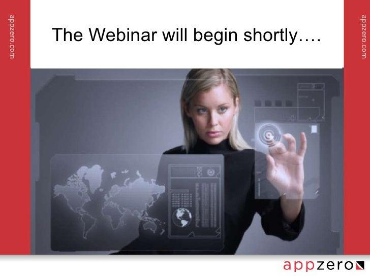 The Webinar will begin shortly….<br />