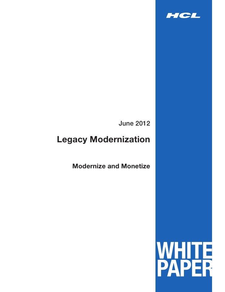 June 2012Legacy Modernization   Modernize and Monetize