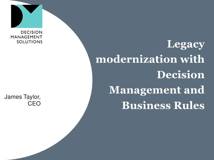 Legacy                modernization with                         DecisionJames Taylor,                 Management and     ...