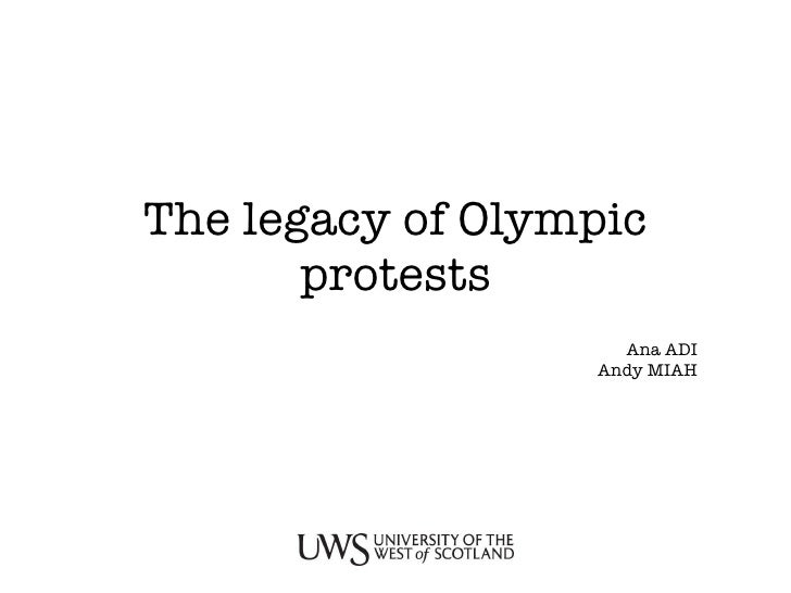The legacy of Olympic protests Ana ADI Andy MIAH