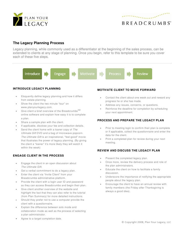 The Legacy Planning Process Legacy planning, while commonly used as a differentiator at the beginning of the sales process...