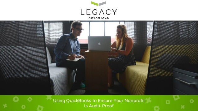 Using QuickBooks to Ensure Your Nonprofit Is Audit-Proof