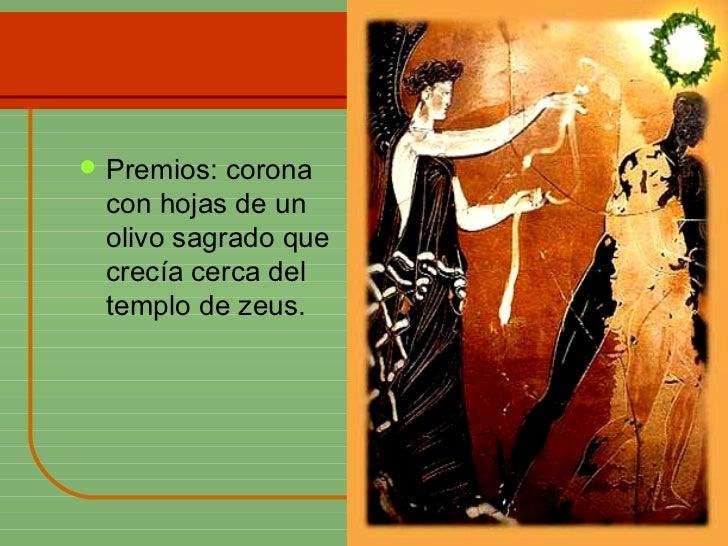 <ul><li>Premios: corona con hojas de un olivo sagrado que crecía cerca del templo de zeus. </li></ul>