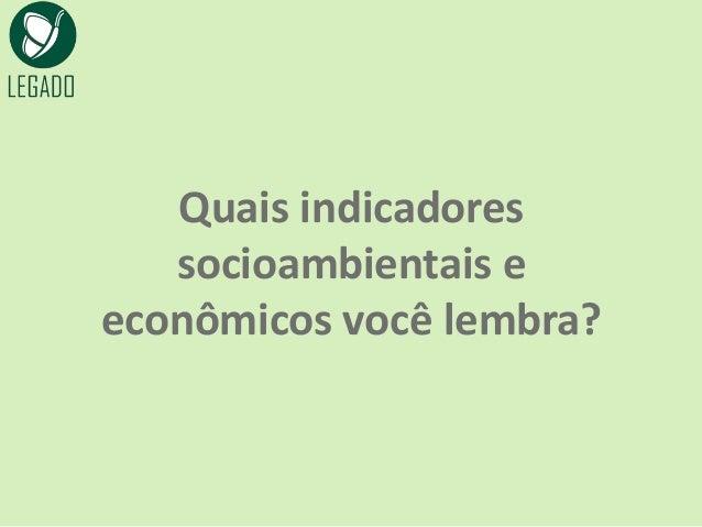 Marco Lógico Impacto Contribuição para a sociedade/comunidade Objetivos O que acontece com os envolvidos/beneficiários Res...