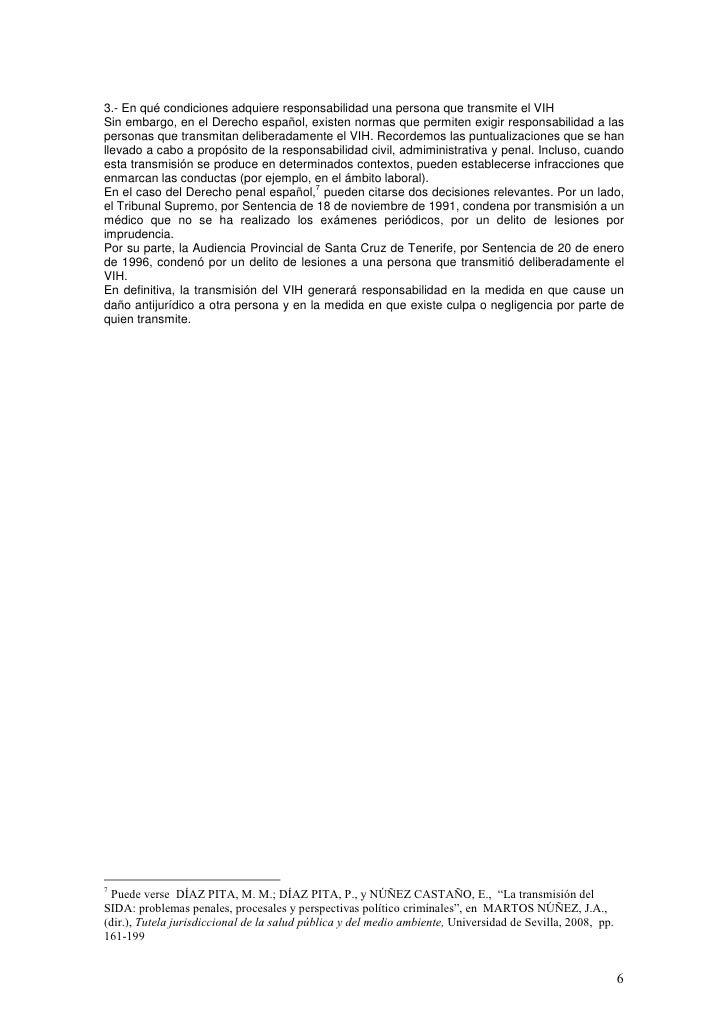 3.- En qué condiciones adquiere responsabilidad una persona que transmite el VIHSin embargo, en el Derecho español, existe...