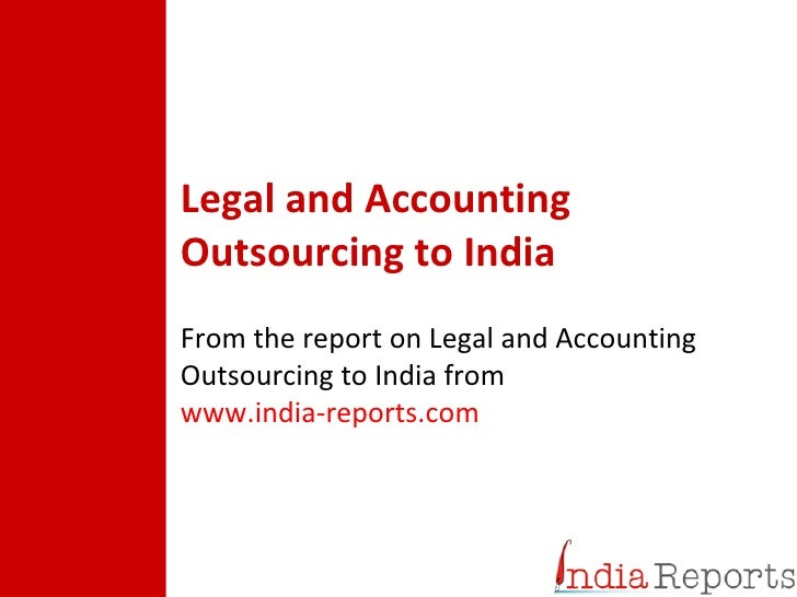 Legal and Accounting Outsourcing to India   From the report on Legal and Accounting Outsourcing to India from  www.india-r...