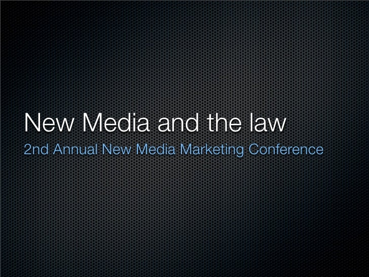 New Media and the law 2nd Annual New Media Marketing Conference