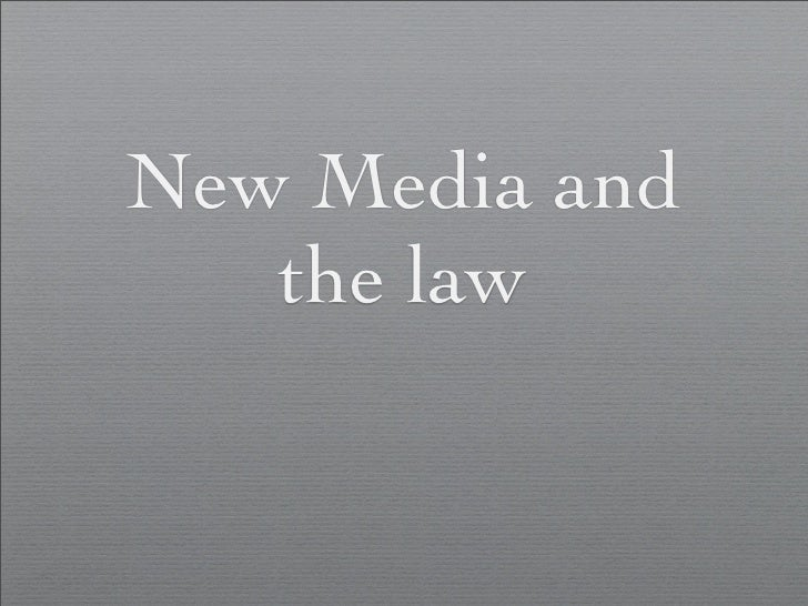 New Media and    the law