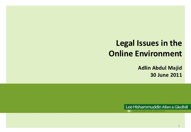 Legal Issues in the                                           Online Environment<br />Adlin Abdul Majid<br />30 June 201...