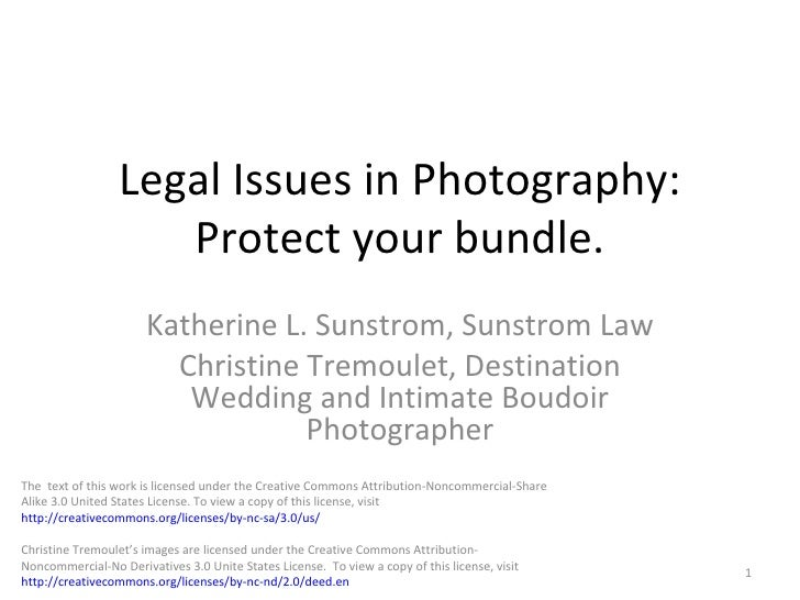 Legal Issues in Photography: Protect your bundle. Katherine L. Sunstrom, Sunstrom Law Christine Tremoulet, Destination Wed...