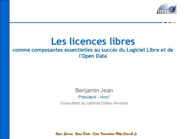 Les licences librescomme composantes essentielles au succès du Logiciel Libre et de                        lOpen Data     ...
