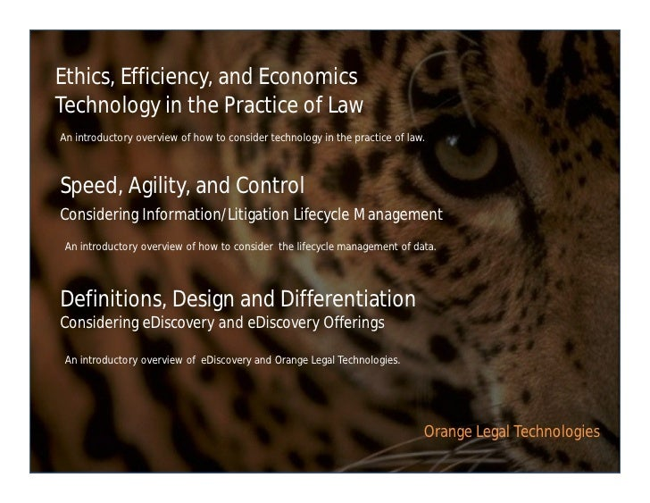 Ethics, Efficiency, and Economics Technology in the Practice of Law An introductory overview of how to consider technology...