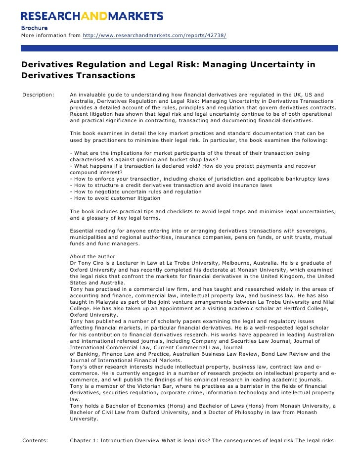 Brochure More information from http://www.researchandmarkets.com/reports/42738/     Derivatives Regulation and Legal Risk:...