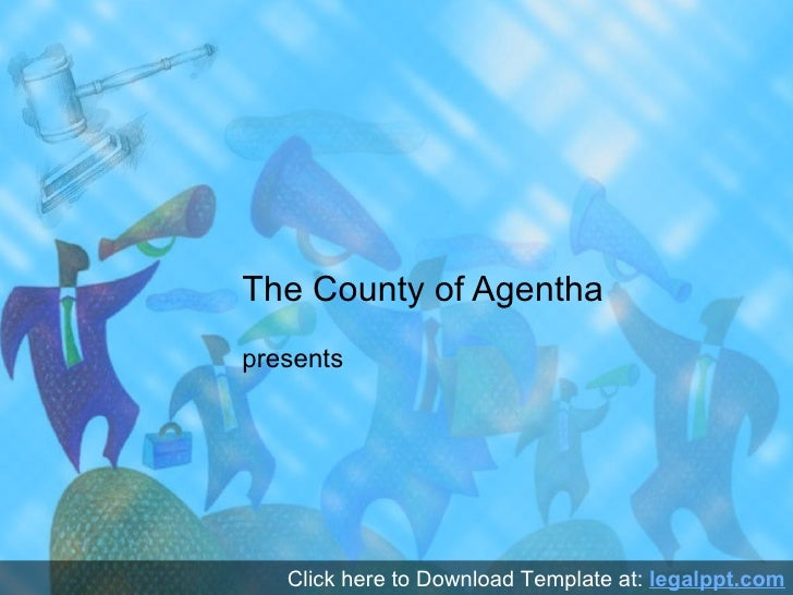 The County of Agenthapresents   Click here to Download Template at: legalppt.com