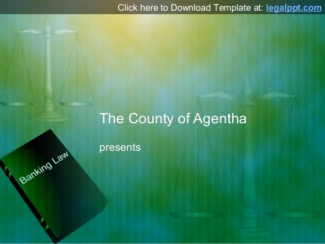 Banking law powerpoint template banking law powerpoint template click here to download template at legalpptthe county of agenthapresents toneelgroepblik Choice Image
