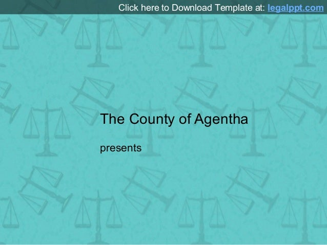 Click here to Download Template at: legalppt.com  The County of Agentha presents