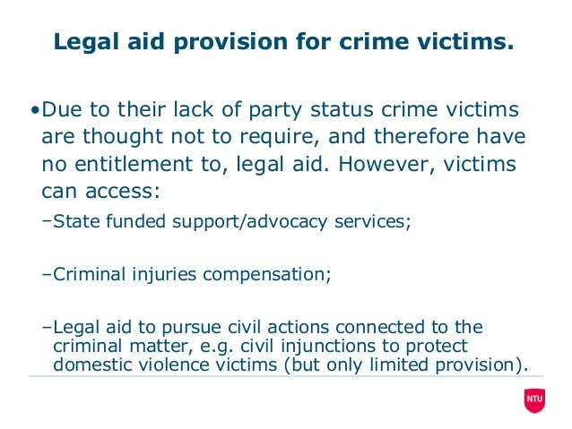 legal representation for victims of crime Legal representation for victims of crime essay 2420 words oct 25th, 2012 10 pages the following report has been undertaken by james catley on behalf of the attorney general.