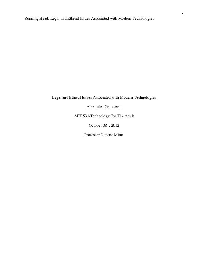 1Running Head: Legal and Ethical Issues Associated with Modern Technologies               Legal and Ethical Issues Associa...