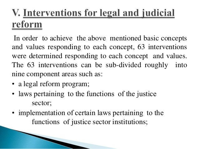 """The goal of the Legal and Judicial Reform Strategy is """"theestablishment of a credible and stable legal and judicialsector ..."""
