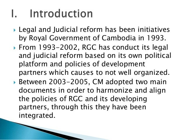  Legal and Judicial reform based on 4 concepts setout in 1993 Constitution that let RGC and DIHRinvolve in the process to...