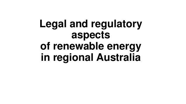 Legal and regulatoryaspectsof renewable energyin regional Australia