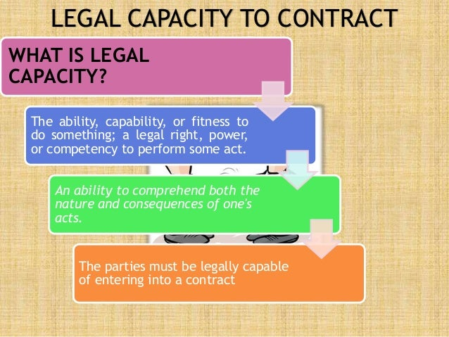 the legal capacity The term legal capacity refers to the ability of a person to make a valid  declaration of his will or to accept such a declaration this ability constitutes the  main.