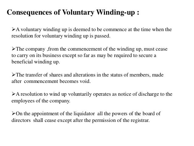 winding up of company Winding up of companies winding up  immediately preceding the date of resolution for winding up, make sure that the company can pay its debts in full within a.
