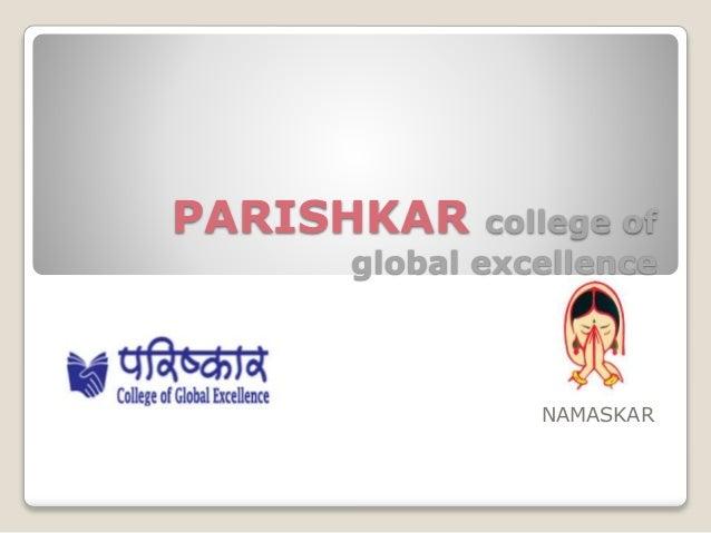 PARISHKAR college of global excellence NAMASKAR