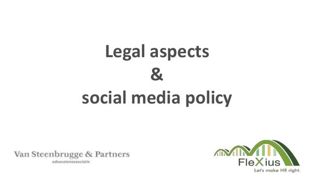 Legal aspects & social media policy