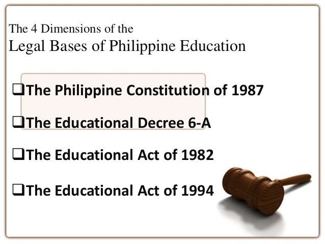 legal bases of the philippine education Legal bases of philippine education system (summary) below is a list of laws, acts, and decrees that have served legal bases of philippine education system.