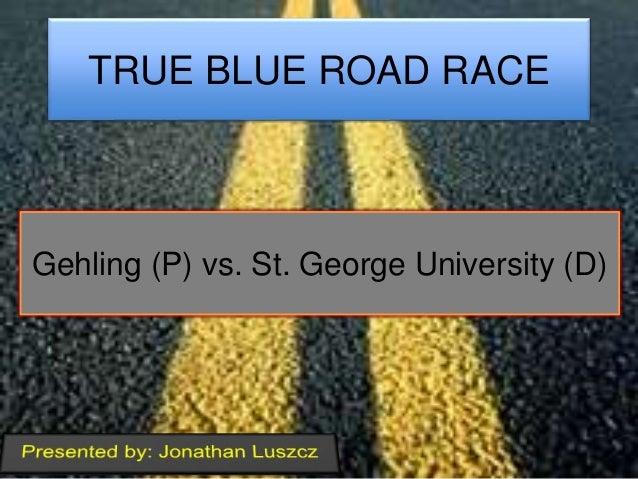 Gehling (P) vs. St. George University (D) TRUE BLUE ROAD RACE