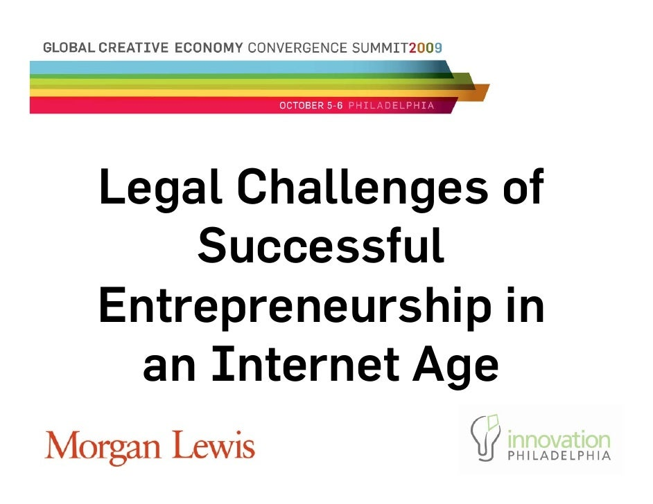 Legal Challenges of     Successful Entrepreneurship in   an Internet Age