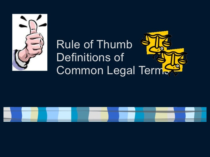 Rule of Thumb Definitions of Common Legal Terms