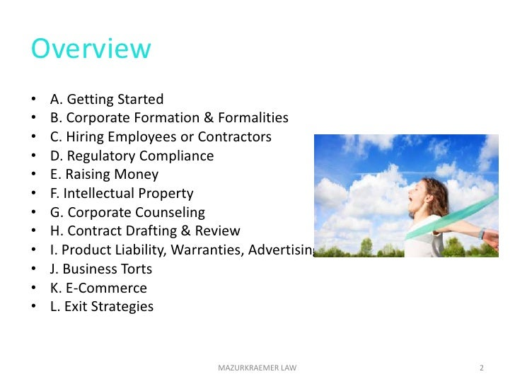 Overview<br />A. Getting Started<br />B. Corporate Formation & Formalities<br />C. Hiring Employees or Contractors<br />D....