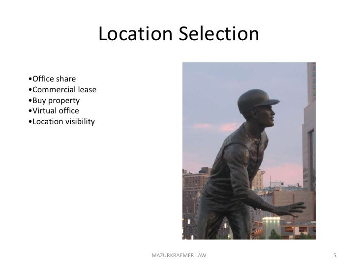 Location Selection<br />MAZURKRAEMER LAW<br />5<br /><ul><li>Office share