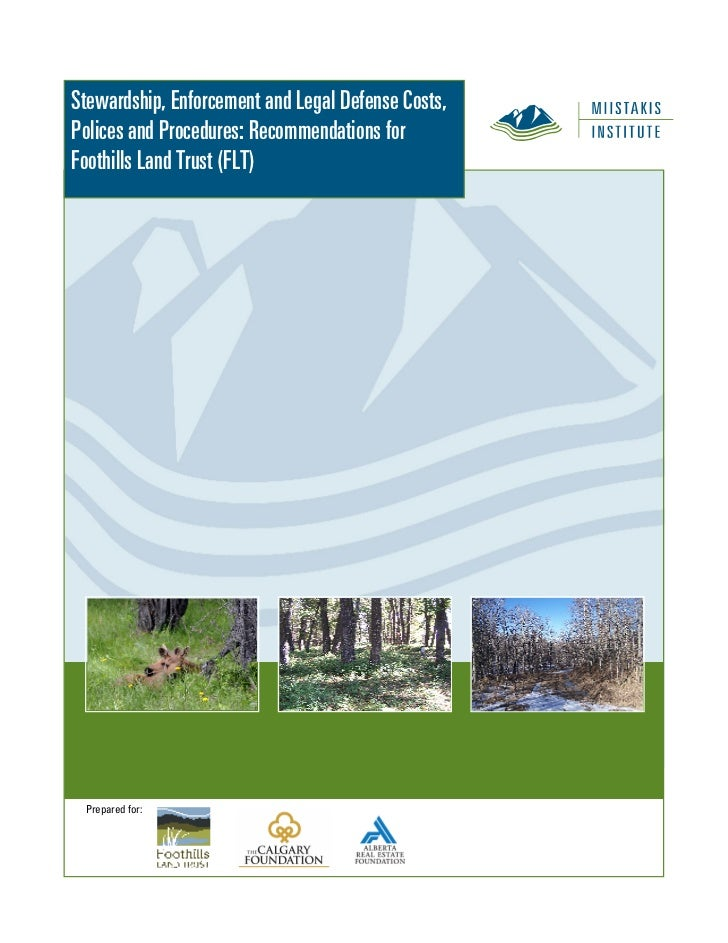 Stewardship, Enforcement and Legal Defense Costs,Polices and Procedures: Recommendations forFoothills Land Trust (FLT) Pre...