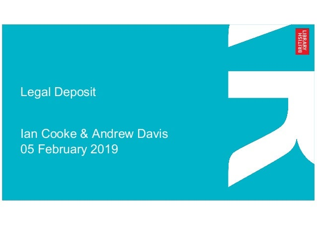 Legal Deposit Ian Cooke & Andrew Davis 05 February 2019