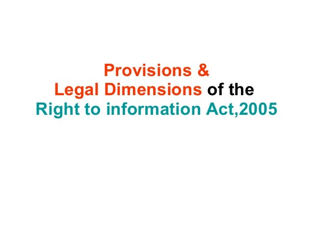 Provisions & Legal Dimensions of the Right to information Act,2005