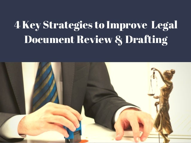 Key Strategies To Improve Your Legal Document Review Drafting - Legal document review