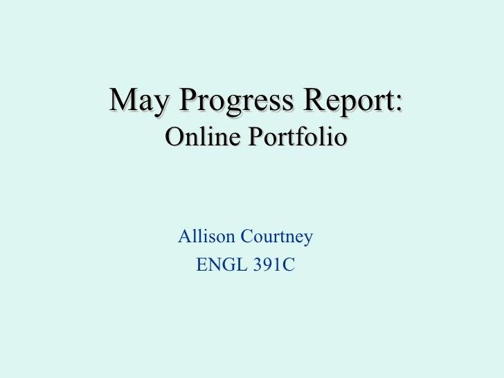May Progress Report: Online Portfolio Allison Courtney ENGL 391C