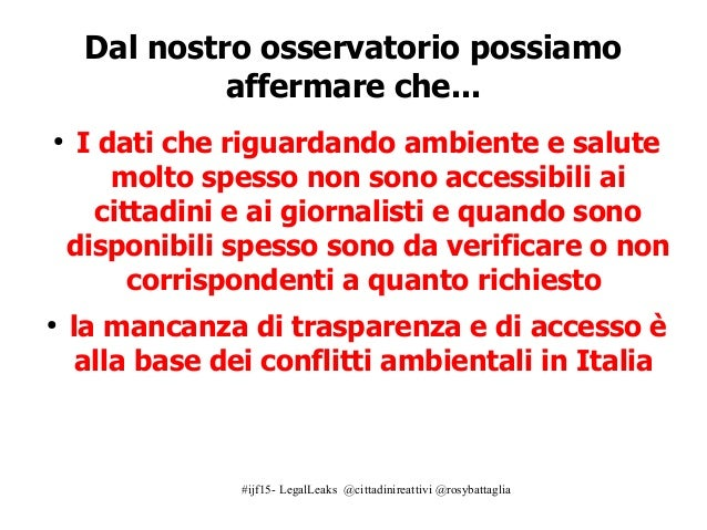 #ijf15- LegalLeaks @cittadinireattivi @rosybattaglia Dal nostro osservatorio possiamo affermare che... ● I dati che riguar...