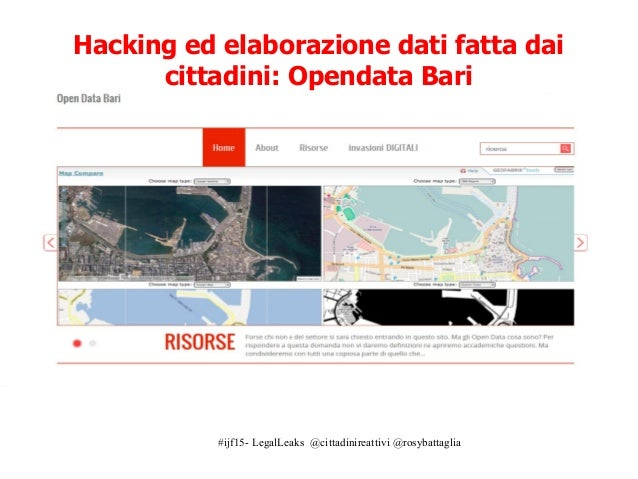 #ijf15- LegalLeaks @cittadinireattivi @rosybattaglia Hacking ed elaborazione dati fatta dai cittadini: Opendata Bari