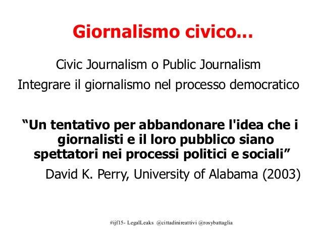 LegalLeaks e #Chiedi: come usare il diritto di accesso per fare giornalismo #ijf15 Slide 2