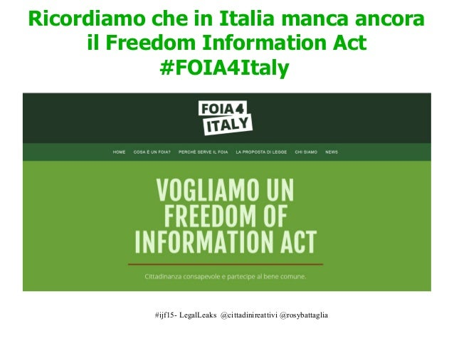#ijf15- LegalLeaks @cittadinireattivi @rosybattaglia Ricordiamo che in Italia manca ancora il Freedom Information Act #FOI...