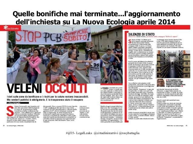 #ijf15- LegalLeaks @cittadinireattivi @rosybattaglia Quelle bonifiche mai terminate...l'aggiornamento dell'inchiesta su La...