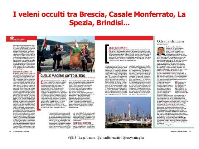 #ijf15- LegalLeaks @cittadinireattivi @rosybattaglia I veleni occulti tra Brescia, Casale Monferrato, La Spezia, Brindisi....