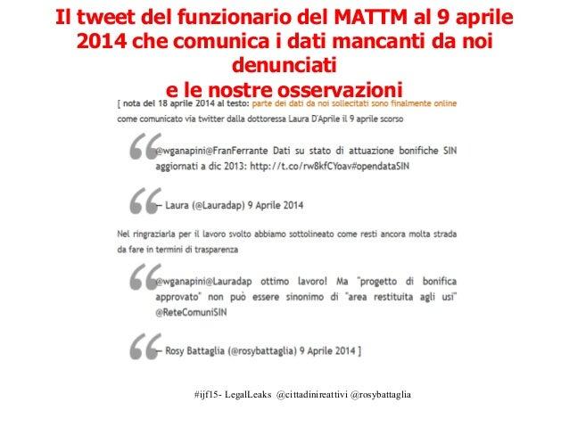 #ijf15- LegalLeaks @cittadinireattivi @rosybattaglia Il tweet del funzionario del MATTM al 9 aprile 2014 che comunica i da...