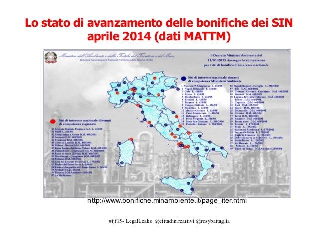 #ijf15- LegalLeaks @cittadinireattivi @rosybattaglia Lo stato di avanzamento delle bonifiche dei SIN aprile 2014 (dati MAT...